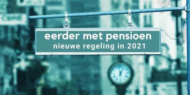 Eerder met pensioen met de nieuwe regeling in 2021